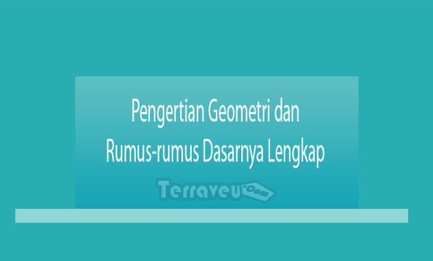 Pengertian Geometri dan Rumus-rumus Dasarnya Lengkap