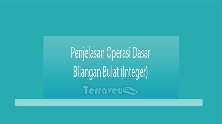 Penjelasan Operasi Dasar Bilangan Bulat (Integer)