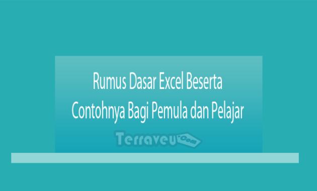 Rumus Dasar Excel Beserta Contohnya Bagi Pemula dan Pelajar