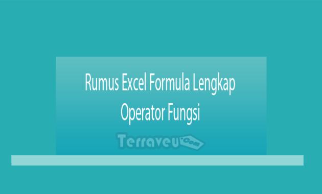 Rumus Excel Formula Lengkap Operator Fungsi