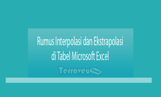 Rumus Interpolasi dan Ekstrapolasi di Tabel Microsoft Excel