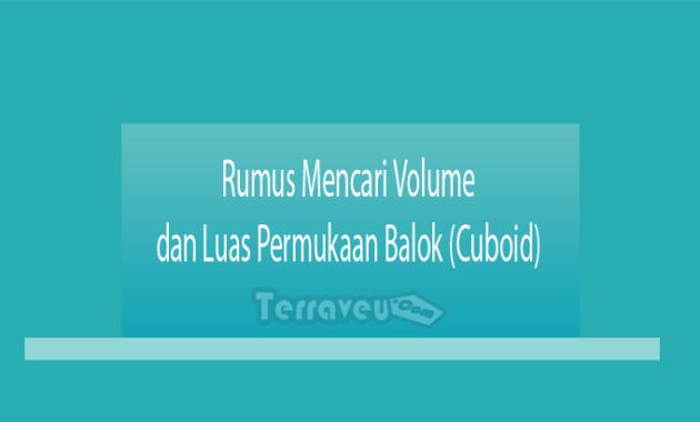 Rumus Mencari Volume dan Luas Permukaan Balok (Cuboid)