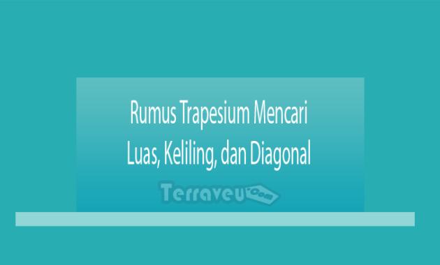 Rumus Trapesium Mencari Luas, Keliling, dan Diagonal