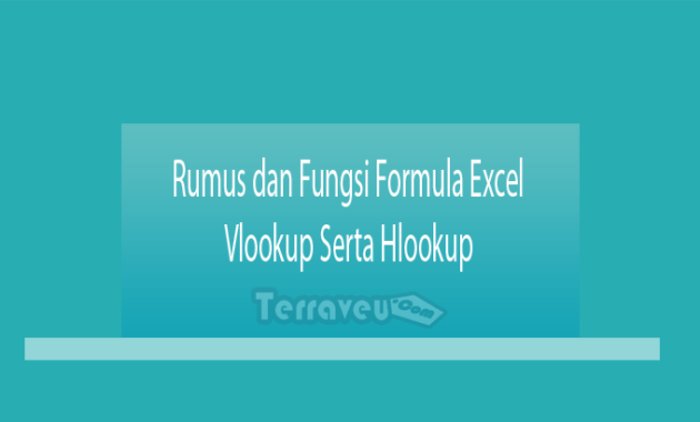 Rumus dan Fungsi Formula Excel Vlookup Serta Hlookup