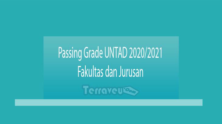 Passing Grade UNTAD 2020-2021 Fakultas dan Jurusan