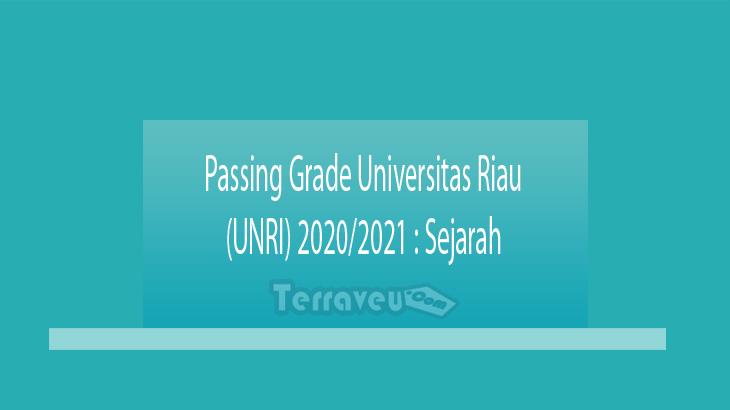 Passing Grade Universitas Riau (UNRI) 2020-2021 Sejarah