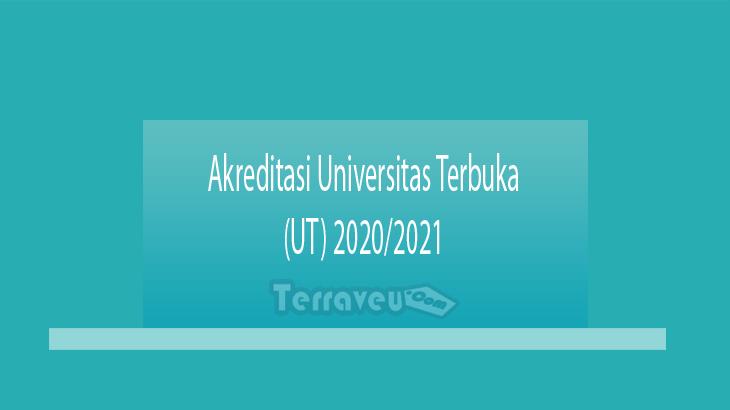 Akreditasi Universitas Terbuka (UT) 2020-2021